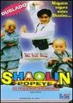 Shaolin Popeye - Os Pequenos Guerreiros - Poster / Capa / Cartaz - Oficial 2