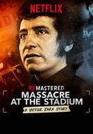 ReMastered: Massacre no Estádio - A História de Victor Jara