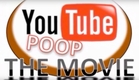 YouTube Poop - The Movie (2017)
