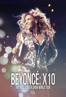 Beyoncé: X10: The Mrs. Carter Show World Tour - Poster / Capa / Cartaz - Oficial 2