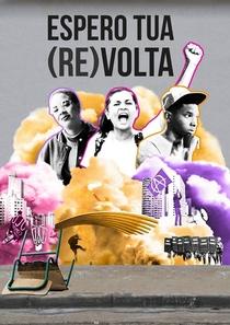 Espero Tua (Re)volta - Poster / Capa / Cartaz - Oficial 1