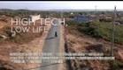 High Tech Low Life- trailer
