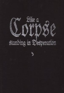 Like a Corpse Standing in Desperation - Poster / Capa / Cartaz - Oficial 1