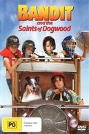 Bandido e os Heróis de Dogwood (Bandit And The Saints Of Dogwood)