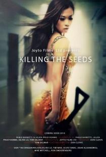 Killing the Seeds - Poster / Capa / Cartaz - Oficial 1