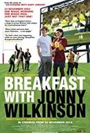Breakfast with Jonny Wilkinson (Breakfast with Jonny Wilkinson)