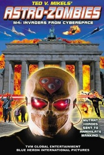 Astro Zombies: M4 - Invaders from Cyberspace - Poster / Capa / Cartaz - Oficial 1