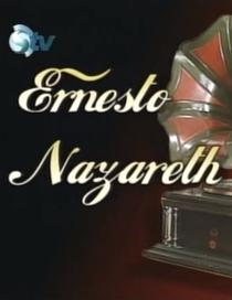 Ernesto Nazareth - Poster / Capa / Cartaz - Oficial 1
