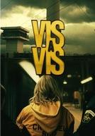 Vis a Vis (1ª Temporada)