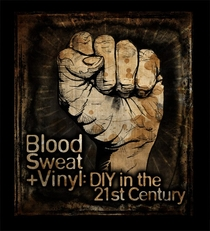 Blood, Sweat + Vinyl: DIY in the 21st Century - Poster / Capa / Cartaz - Oficial 1