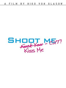 Shoot Me. Kiss Me. Cut! (Shoot Me. Kiss Me. Cut!)