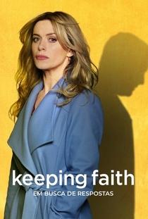 Keeping Faith: Em Busca de Respostas (1ª Temporada) - Poster / Capa / Cartaz - Oficial 5