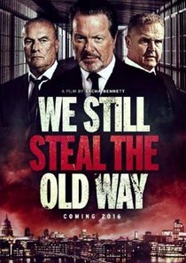 We Still Steal the Old Way - Poster / Capa / Cartaz - Oficial 1