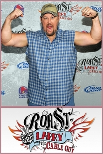 Comedy Central Roast of Larry the Cable Guy - Poster / Capa / Cartaz - Oficial 1