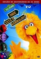 Vila Sésamo Apresenta: Onde Está o Garibaldo? (Sesame Street Presents: Follow That Bird)