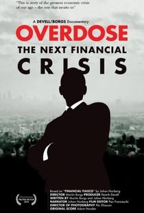 Overdose - A próxima crise financeira - Poster / Capa / Cartaz - Oficial 1