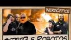 #CPBR7 e Robotos   NerdOffice S05E01