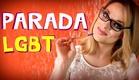 PARADA LGBT: Orgulho do que?