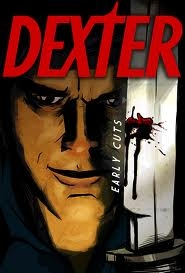 Dexter (Early Cuts) - Poster / Capa / Cartaz - Oficial 2