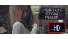 Live-In Fear Trailer