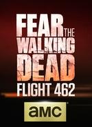 Fear The Walking Dead: Flight 462 (1ª Temporada) (Fear The Walking Dead: Flight 462 (Season 1))