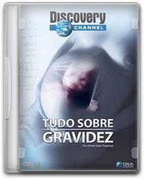 Tudo Sobre Gravidez (Discovery Channel) - Poster / Capa / Cartaz - Oficial 1