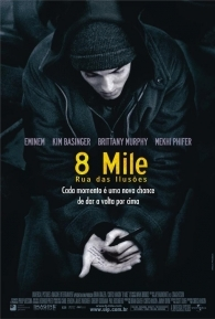 8 Mile: Rua das Ilusões - Poster / Capa / Cartaz - Oficial 2