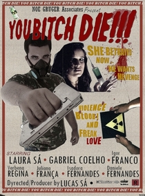 You Bitch Die!!! - Poster / Capa / Cartaz - Oficial 1