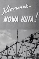 Destino - Nowa Huta! (Kierunek - Nowa Huta!)