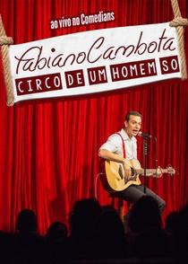 Fabiano Cambota: O circo de um homem só - Poster / Capa / Cartaz - Oficial 1