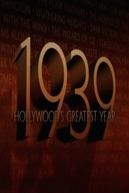 1939: Hollywood's Greatest Year (1939: Hollywood's Greatest Year)