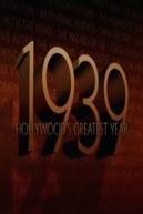 1939: Hollywood's Greatest Year (1939: Hollywood's Greatest Year)