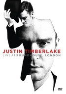 Justin Timberlake - Live At Roundhouse, London (JUSTIN TIMBERLAKE - LIVE AT ROUNDHOUSE, LONDON)