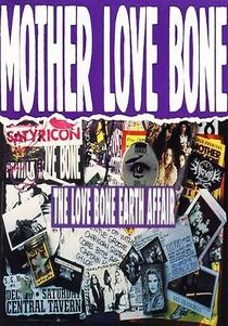Mother Love Bone: The Love Bone Earth Affair - Poster / Capa / Cartaz - Oficial 1