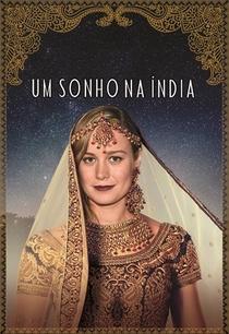 Um Sonho na Índia - Poster / Capa / Cartaz - Oficial 4