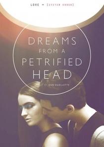 Dreams from a Petrified Head - Poster / Capa / Cartaz - Oficial 1
