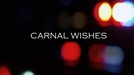 Carnal Wishes (Carnal Wishes)