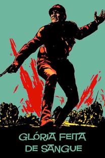 Glória Feita de Sangue - Poster / Capa / Cartaz - Oficial 4