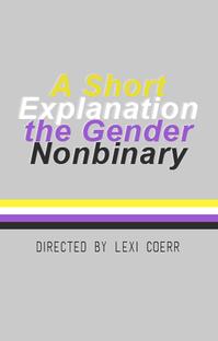 A Short Explanation the Gender Nonbinary - Poster / Capa / Cartaz - Oficial 1
