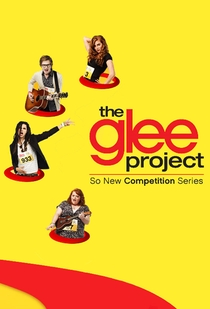 The Glee Project (1ª Temporada) - Poster / Capa / Cartaz - Oficial 1