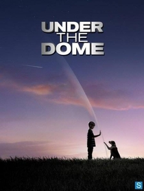 Under the Dome (1ª Temporada) - Poster / Capa / Cartaz - Oficial 3