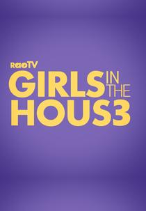 Girls In The House (3ª Temporada) - Poster / Capa / Cartaz - Oficial 2