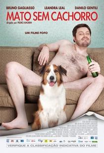 Mato Sem Cachorro - Poster / Capa / Cartaz - Oficial 3