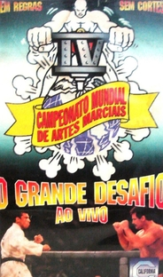 Campeonato Mundial de Artes Marciais IV - O Grande Desafio: Ao Vivo - Poster / Capa / Cartaz - Oficial 1