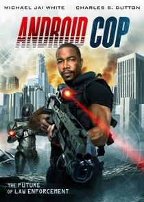 Android Cop - Poster / Capa / Cartaz - Oficial 1