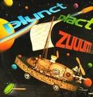 Plunct, Plact, Zuuum  (Plunct, Plact, Zuuum)