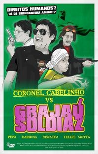 Coronel Cabelinho VS Grajaú Soldiaz - Poster / Capa / Cartaz - Oficial 1
