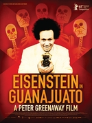 Que Viva Eisenstein! - 10 Dias que Abalaram o México (Eisenstein in Guanajuato)