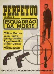 Perpétuo Contra o Esquadrão da Morte - Poster / Capa / Cartaz - Oficial 1