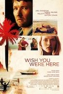 Queria Que Você Estivesse Aqui (Wish You Were Here)